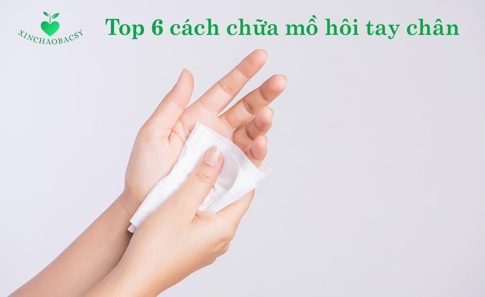 Review top 6 cách chữa trị mồ hôi tay chân tốt nhất hiện nay